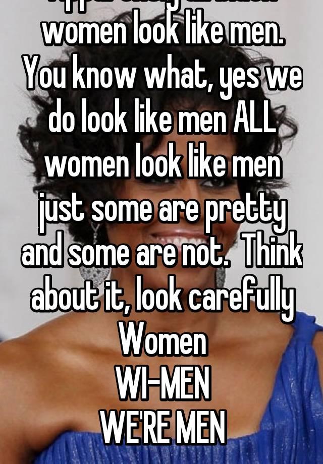 you look like a man