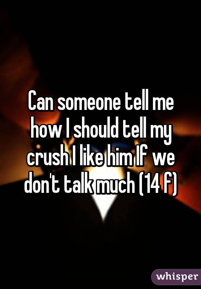 Should i tell my crush i like him