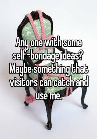 ideas for self bondage