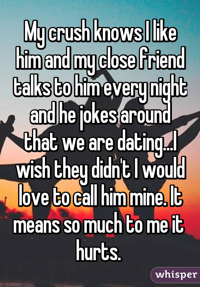 My friend jokes about dating me