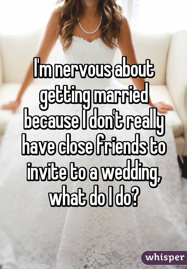 Is it normal to be nervous about getting married