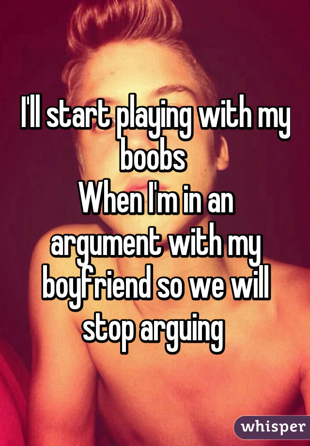 How do i stop arguing with my boyfriend