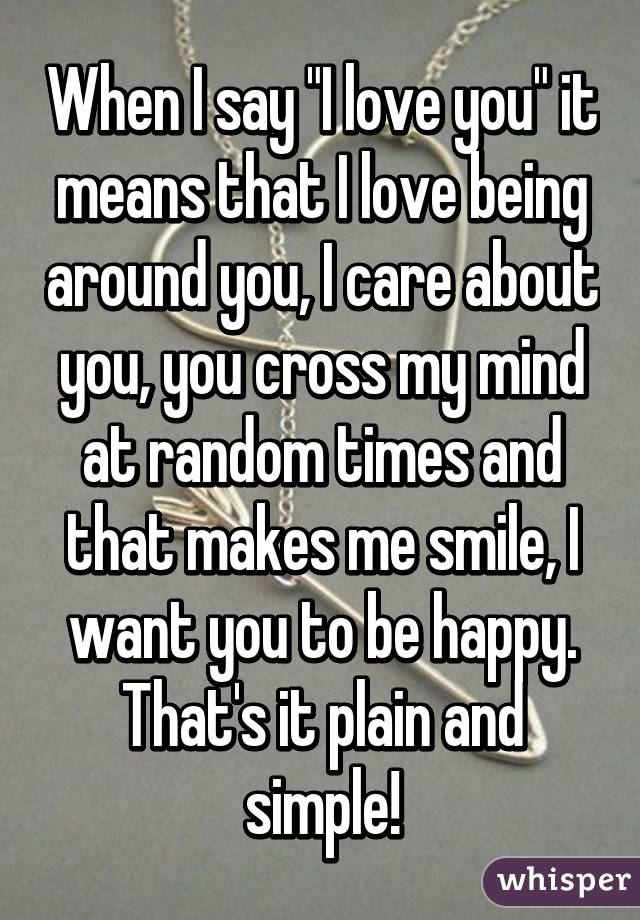 I like being around you