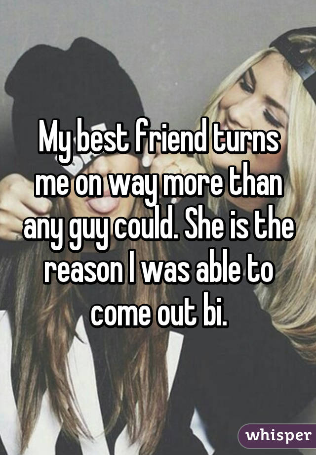 Me and bi friend
