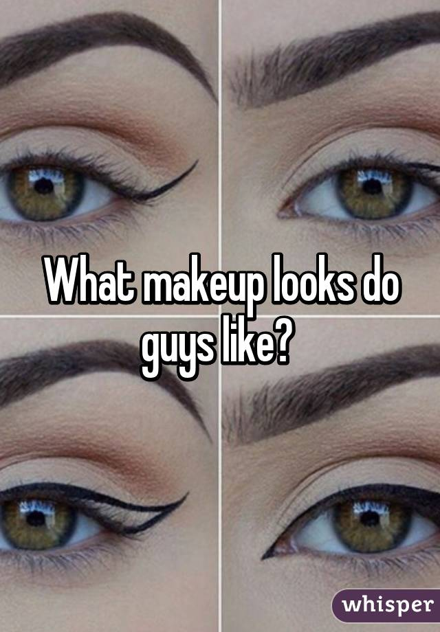 what kind of makeup do guys like