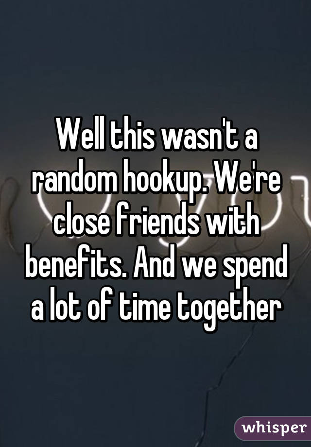 Are we hookup or friends with benefits