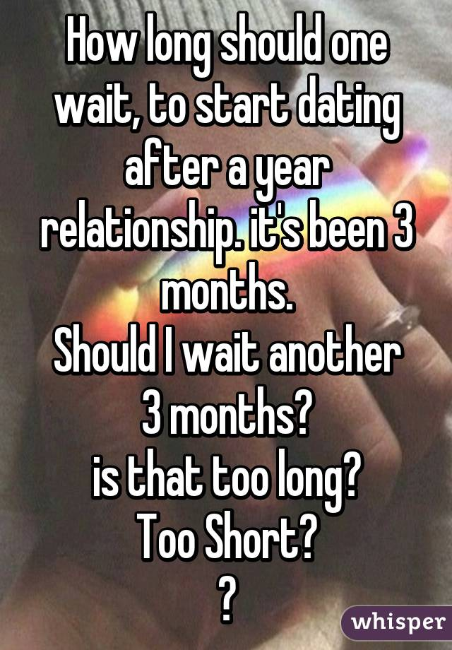 Dating After A 3 Year Relationship