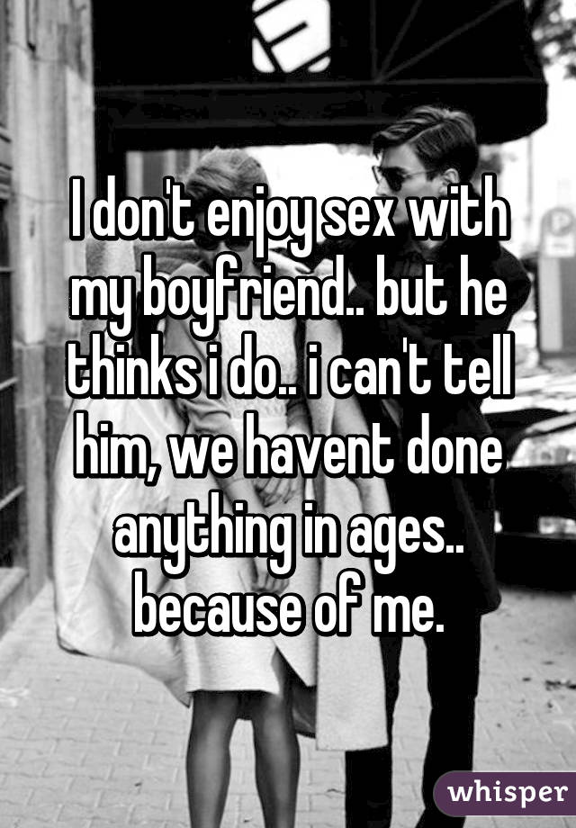 I do not enjoy sex