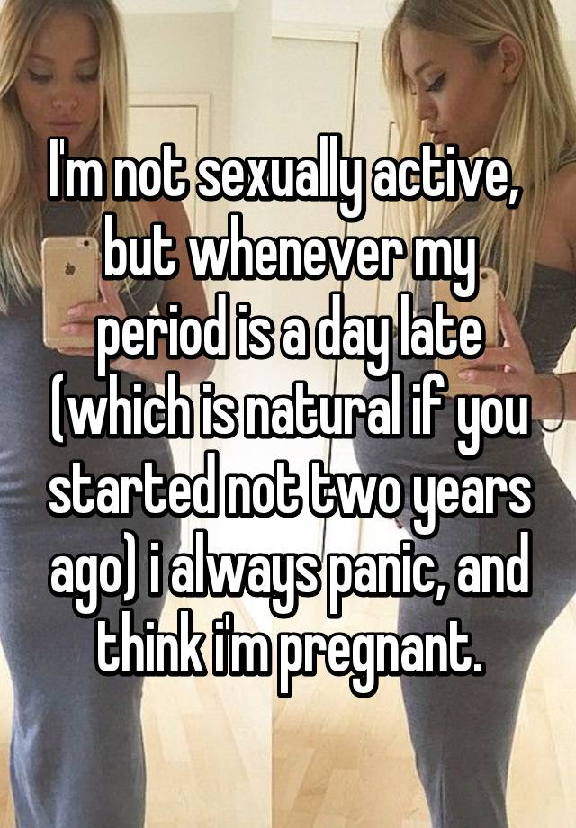 Missed Period Not Sexually Active
