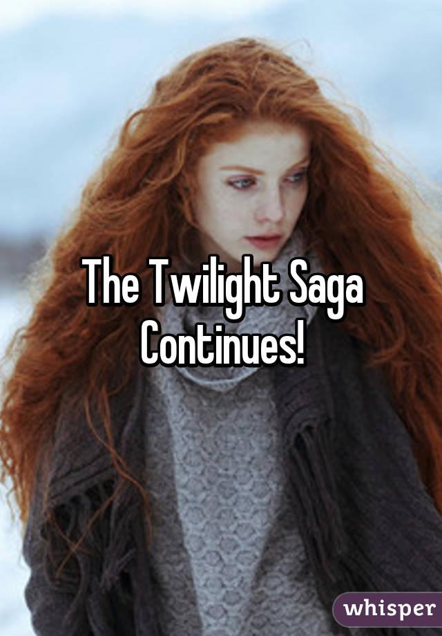 The Twilight Saga Continues!