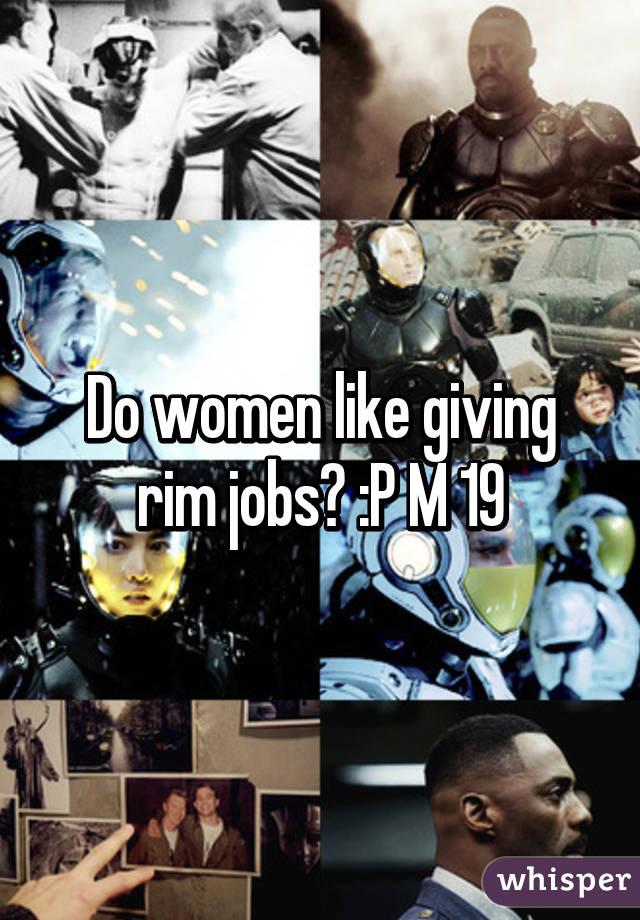 Do women like giving rimjobs