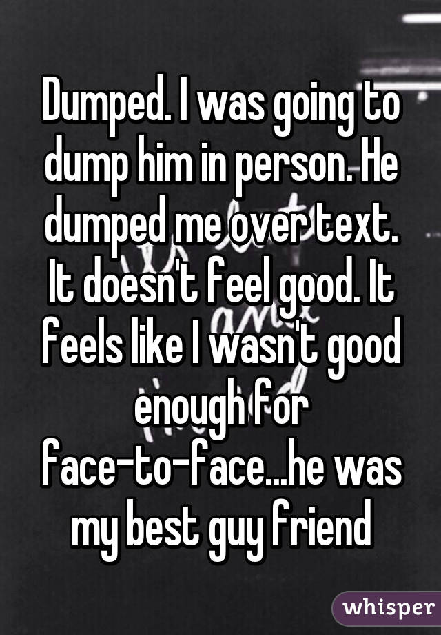Why did he dump me