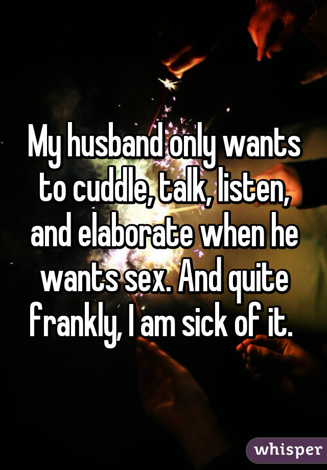 Husband only wants sex from wife