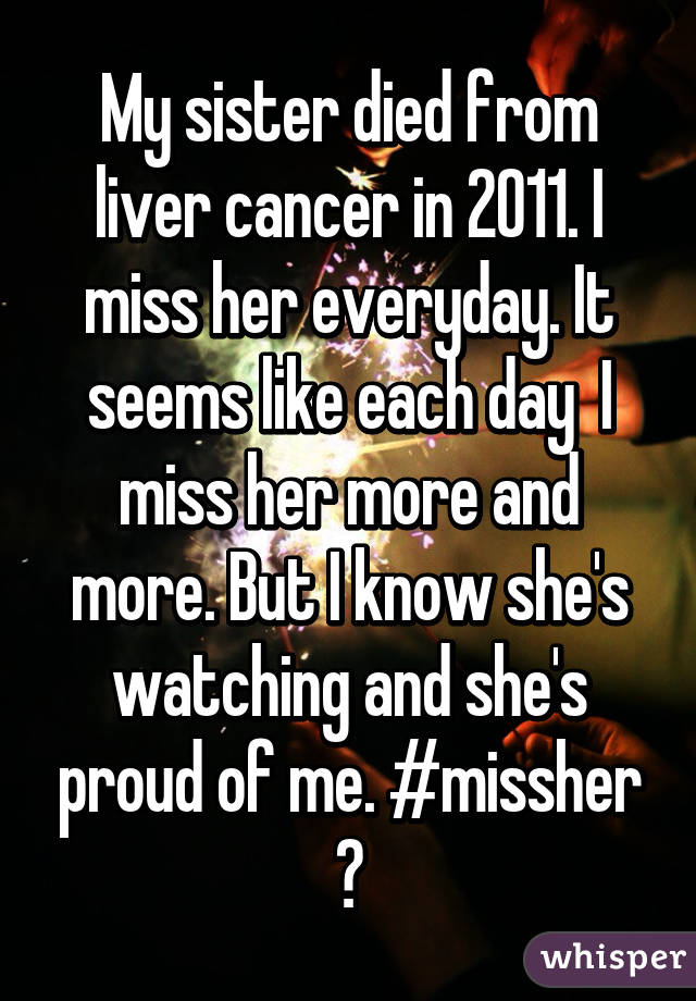 i miss her everyday