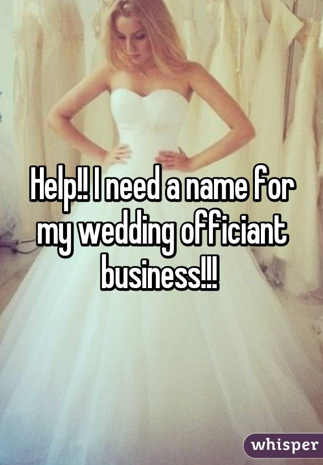I Need A Name For My Wedding Officiant Business