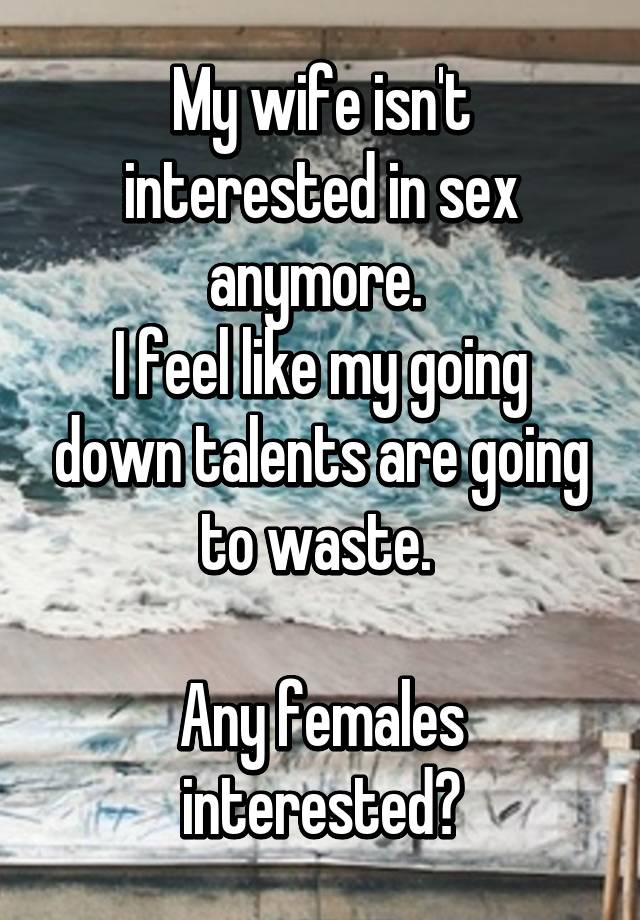 Wife isnt interested in sex
