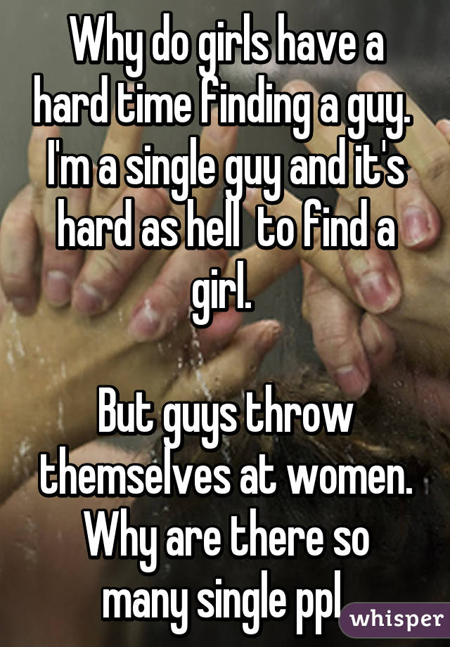 Why are girls hard to get