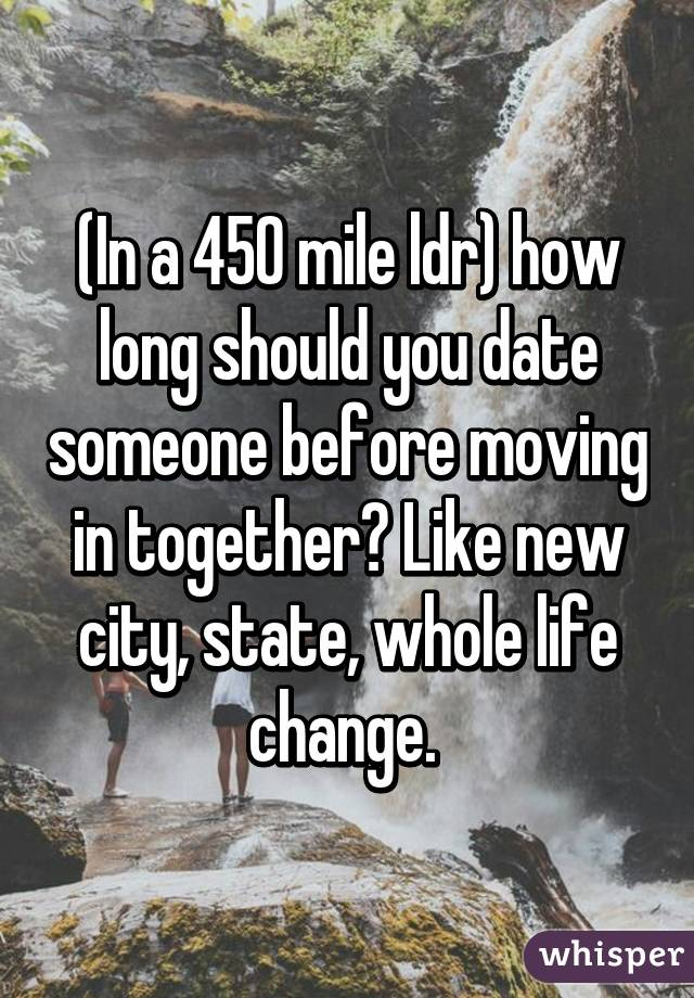 How long to date before moving in