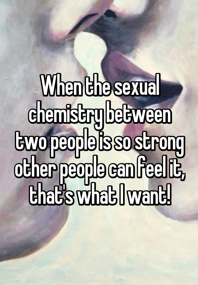 What Is Sexual Chemistry Between Two People