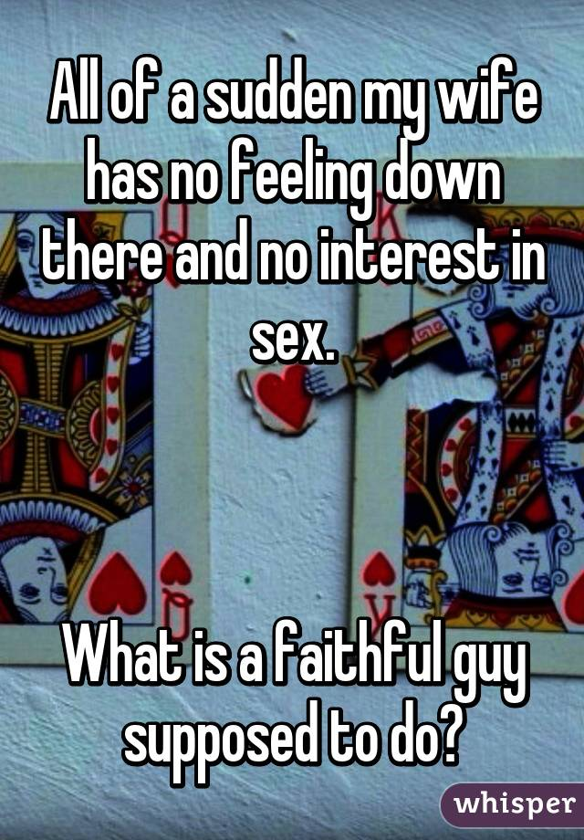 Has in interest no sex wife