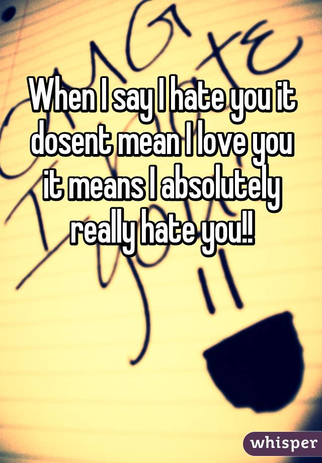 say i hate you
