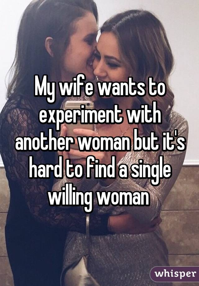 Wife Wants To Experiment With Another Woman