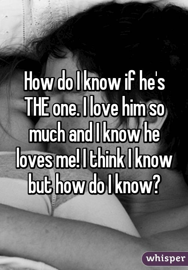 How do you know when hes the one