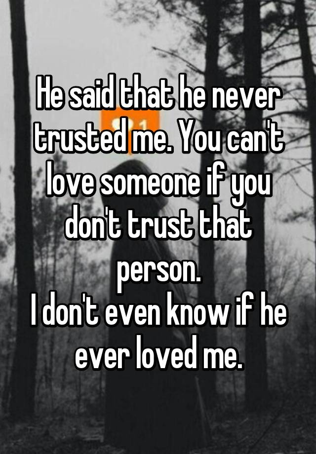 you never trust me