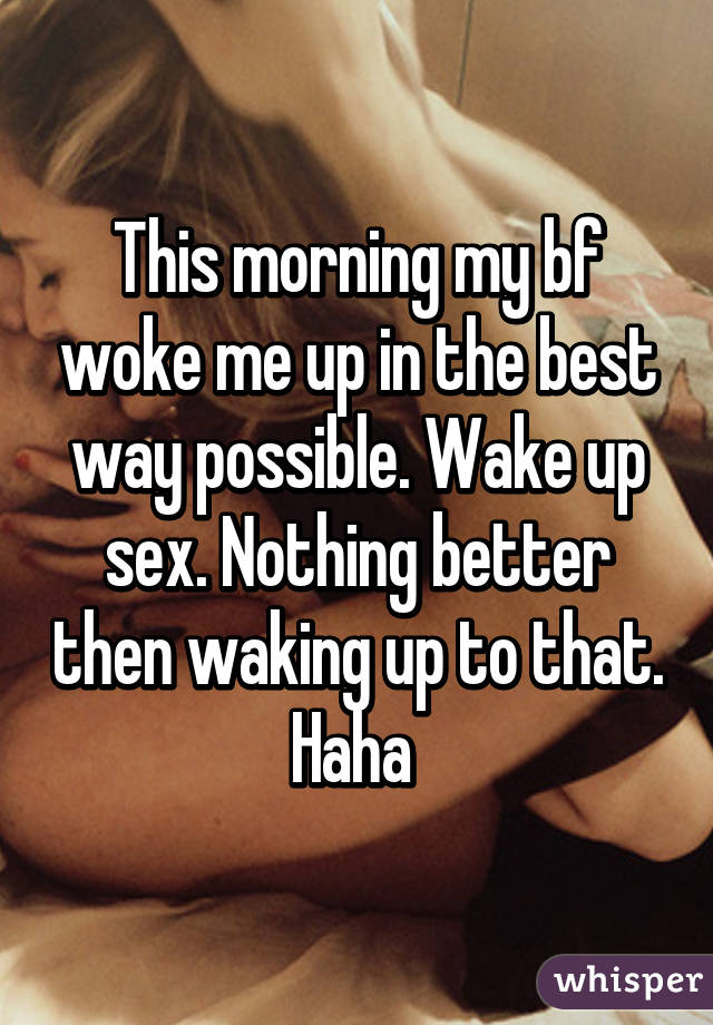 Regret, that Wake up for sex consider, that