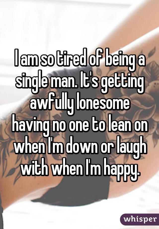I need a single man