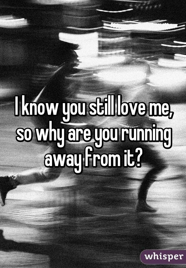 Running away from someone you love