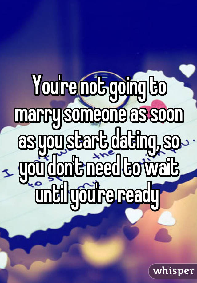 when are you ready to start dating