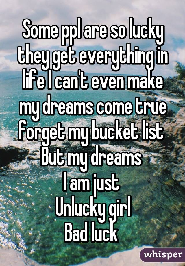 Why I Am So Unlucky In Life