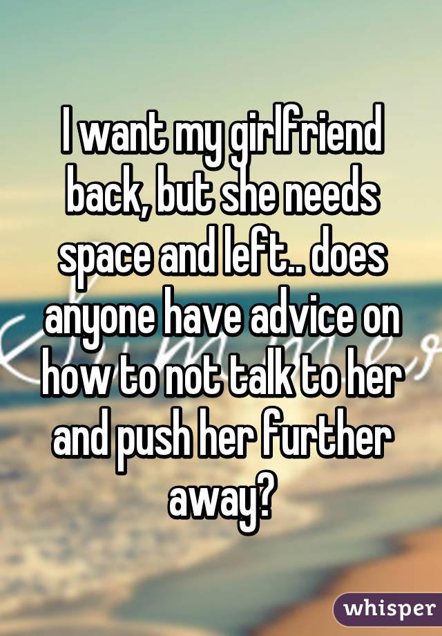 My girlfriend needs space