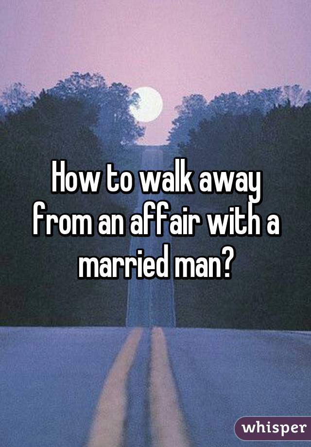 From How Affair An Away Walk To