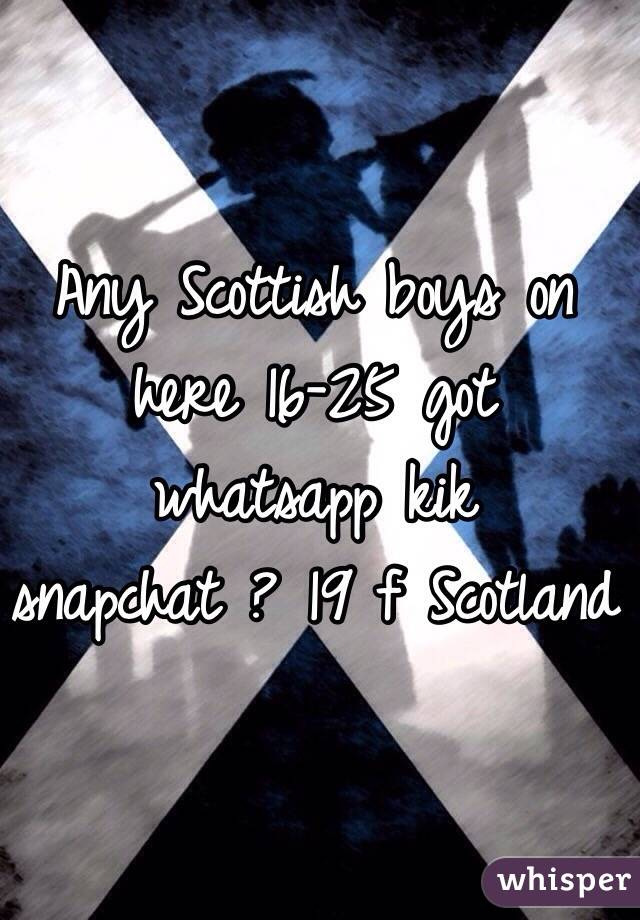 Any Scottish Boys On Here   Got Whatsapp Kik Snapchat  F Scotland
