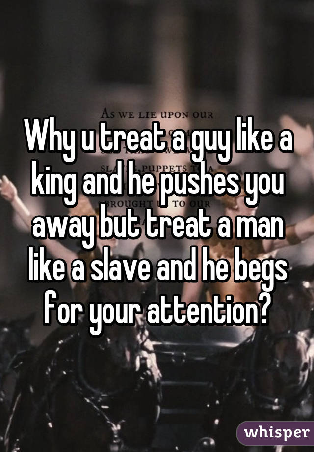 when a man pushes you away