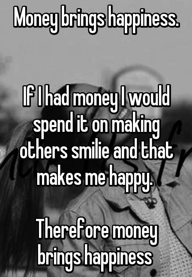 money gives happiness