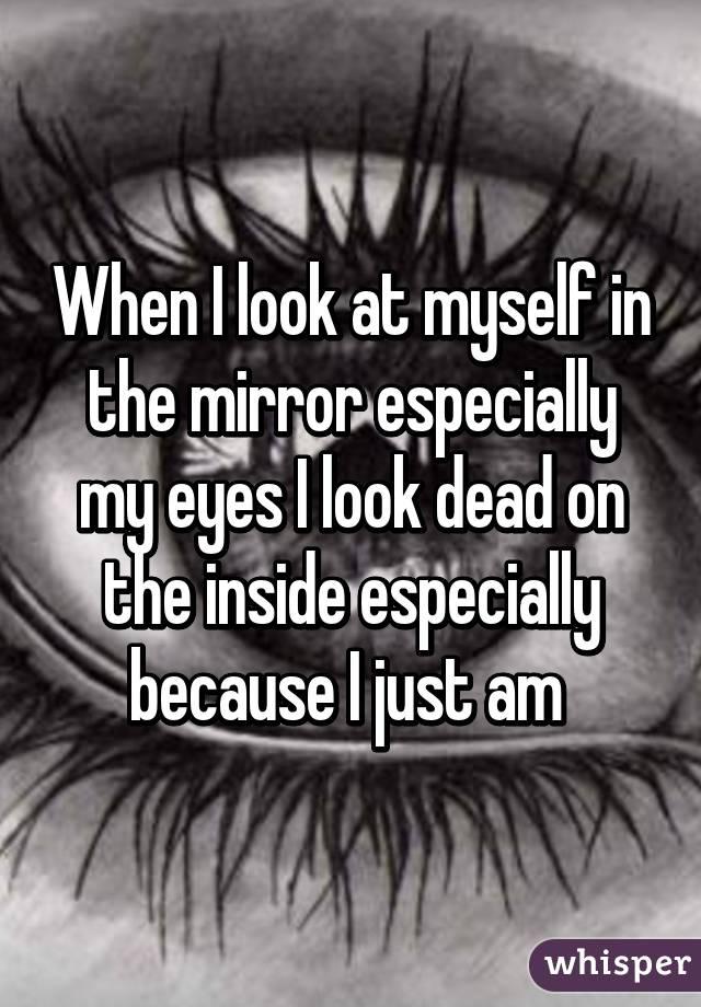 my eyes look dead