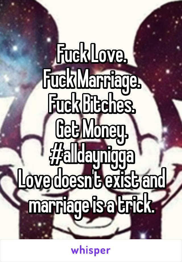 why bitches get married
