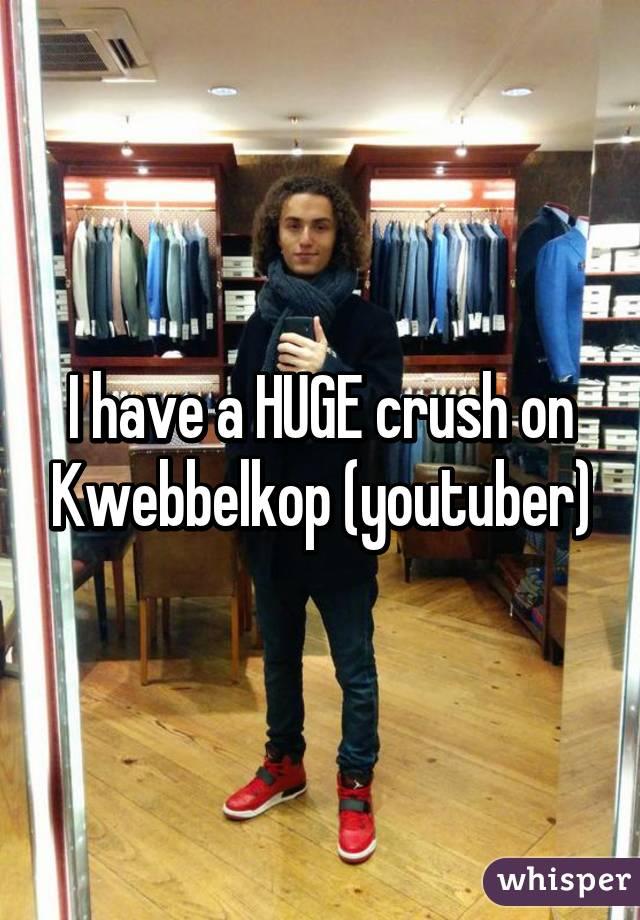 I have a HUGE crush on Kwebbelkop (youtuber)