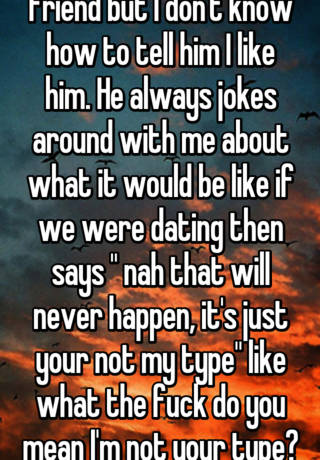 Friend jokes about dating me