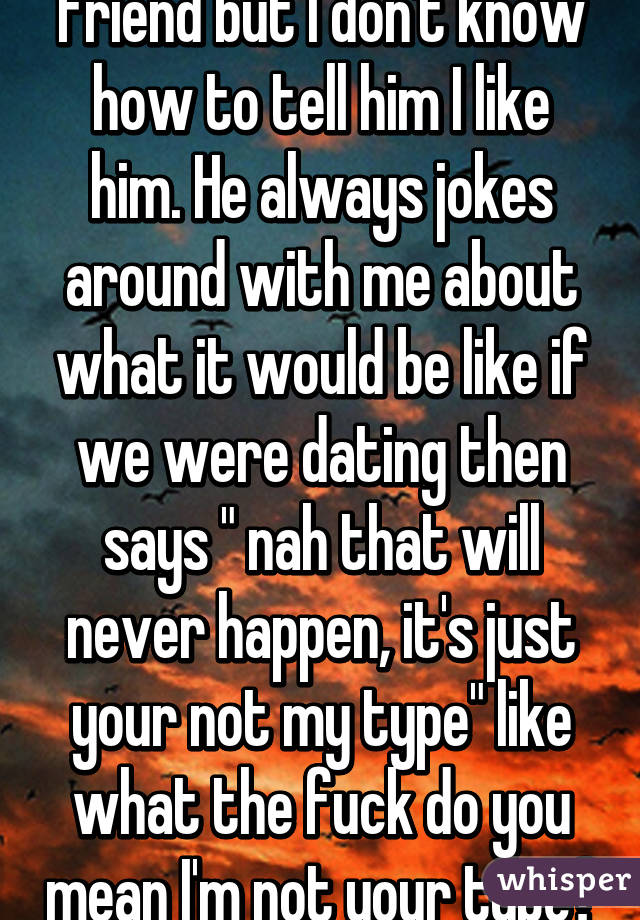 If He Jokes About Dating You