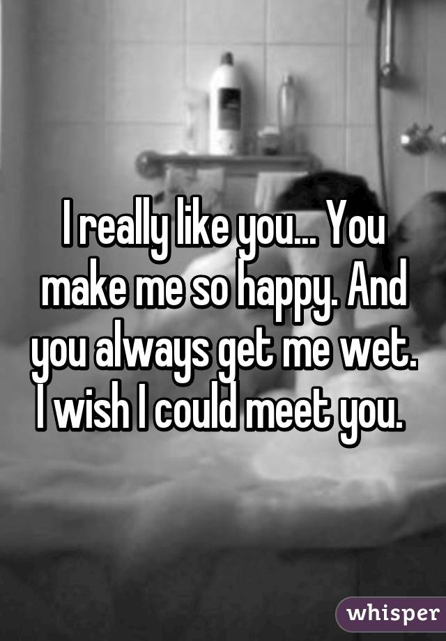 you make me so wet