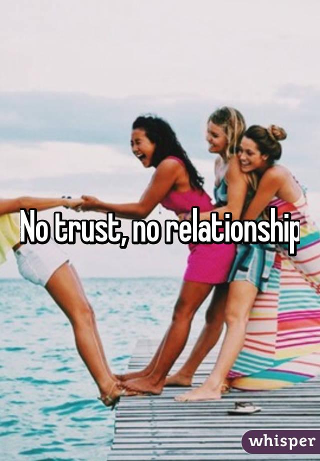 No trust, no relationship