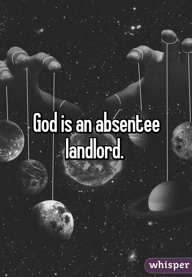 God is an absentee landlord.