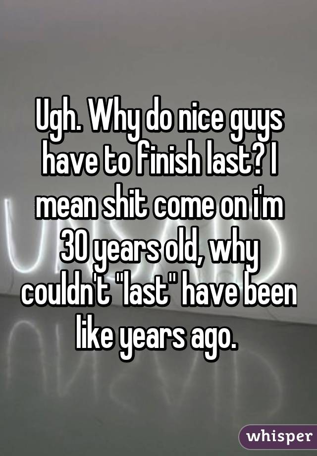 what does nice guys finish last mean