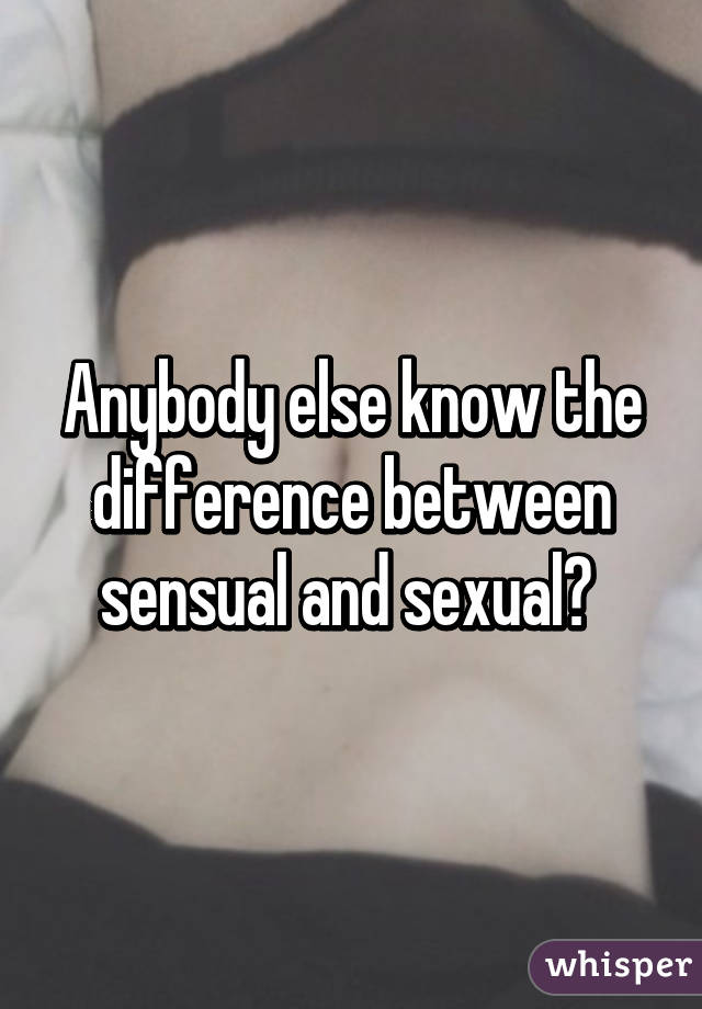 Difference between sexuality and sensuality