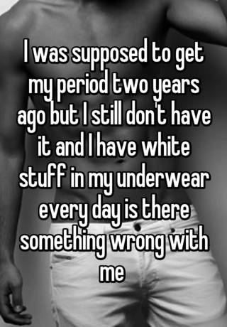 What is the white stuff in my underwear