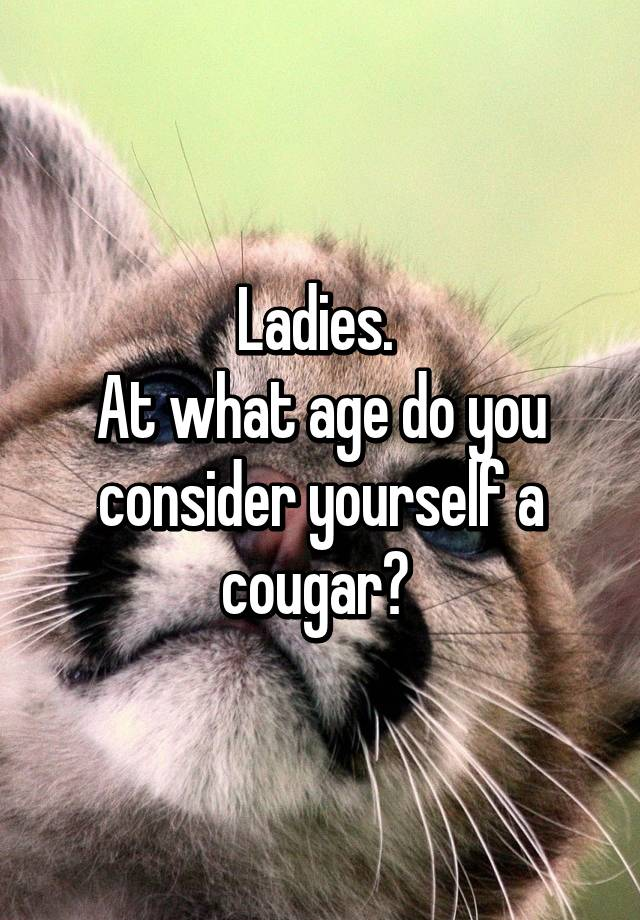 At what age are you considered a cougar